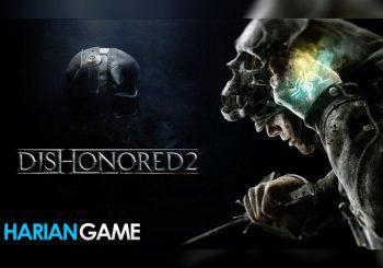Cuplikan Komentar Tentang Serial Terbaru Dishonored 2