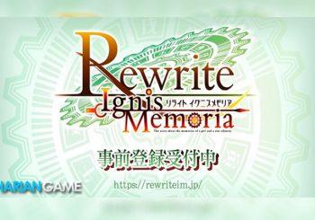 Rewrite: Ignis Memoria Akhirnya Diluncurkan Untuk Mobile