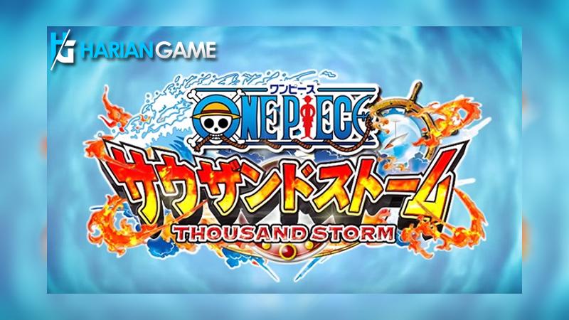 Inilah One Piece: Thousand Storm Versi Global Untuk Mobile Yang Akan Dirilis