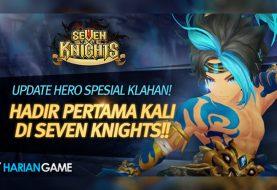 Untuk Pertama Kalinya Seven Knights Menghadirkan Hero Special Klahan Secara Global