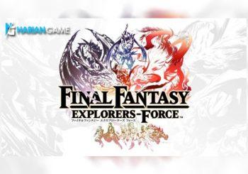 Inilah Final Fantasy Explorers Force Yang Baru Diperkenalkan Square Enix
