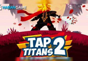 Dihari Valentine Tap Titans 2 Akan Bagi-Bagi Senjata Legendaris