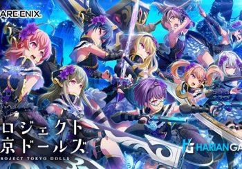 Square Enix Menghadirkan Game Mobile RPG Project Tokyo Dolls