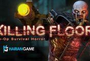 Dapatkan Game Original Killing Floor Gratis Waktunya Terbatas Loh!