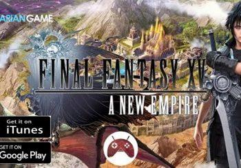 Game Mobile Final Fantasy XV: A New Empire Sudah Resmi Dirilis