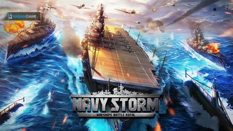 Game Mobile Battle Royal Navy Strom: Warships Resmi Dirilis