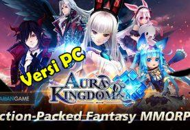 Game Aura Kingdom Mobile Akan Meluncurkan Versi PC