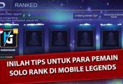 Inilah Tips Untuk Para Pemain Solo Rank Di Mobile Legends